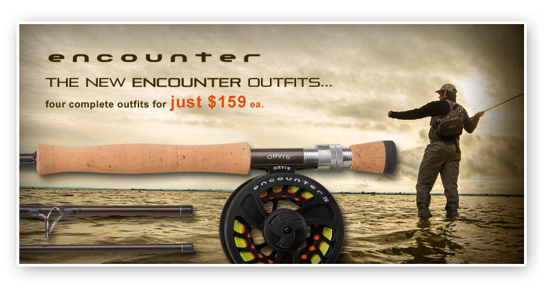 ENCOUNTER FLY ROD OUTFITS